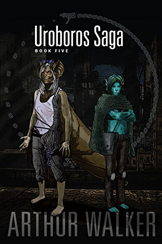 Uroboros Saga Book 5 By Arthur Walker 000 244 Pages 48 Out Of 50 7 Reviews 56 In Kindle Store EBooks Science Fiction Fantasy