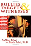 img - for Bullies, Targets, and Witnesses: Helping Children Break the Pain Chain book / textbook / text book