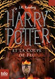 echange, troc J. K. Rowling - Harry Potter, IV : Harry Potter et la Coupe de Feu