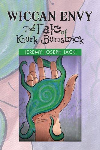 Book: Wiccan Envy The Tale of Kurk Burnswick by Jeremy Joseph Jack