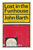 Lost in the Funhouse; Fiction for Print, Tape, Live Voice. (038504187X) by Barth, John