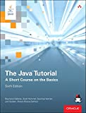 The Java Tutorial: A Short Course on the Basics (Java Series)
