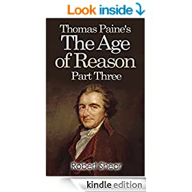 Thomas Paine's The Age of Reason - Part Three (The Modern Works of Thomas Paine Book 1)