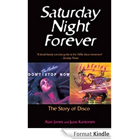 Saturday Night Forever: The Story of Disco