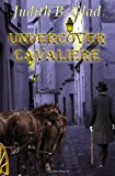 img - for Undercover Cavaliere (Behind the Ranges) (Volume 8) book / textbook / text book