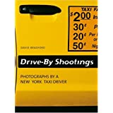 "Drive-By Shootings. Photographs by a New York Taxi Drivervon ""David Bradford"""