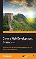 Clojure Web Development Essentials Front Cover