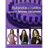Bufandas y cuellos tejidos en telares circulares (El Libro De..)