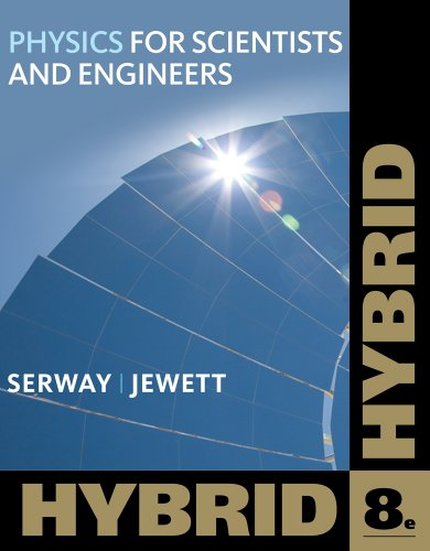 Physics for Scientists and Engineers, Hybrid (with...