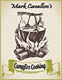 Campfire Cooking: Recipes for Ravenous Adventurers (Quick and Easy Meals - Grilling n Camping Cookbook Series)