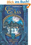 City of Glass. Chroniken der Unterwel...