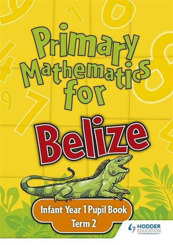 Primary Mathematics for Belize Infant Year 1 Pupil's Book Term 2
