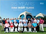 img - for 25 Years of the Dubai Desert Classic book / textbook / text book