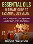 Essential Oils: Ultimate Guide to Ess...