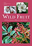 Wild Fruit: A Field Guide to Britain...