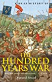 A Brief History of the Hundred Years War: The English in France, 1337-1453 (Brief Histories) (English Edition)