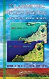 Polarimetric Radar Imaging: From Basics to Applications (Optical Science and Engineering) [Hardcover] [2009] 1 Ed. Jong-Sen Lee, Eric Pottier