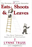 Image of Eats, Shoots & Leaves:; The Zero Tolerance Approach to Punctuation [HC,2004]
