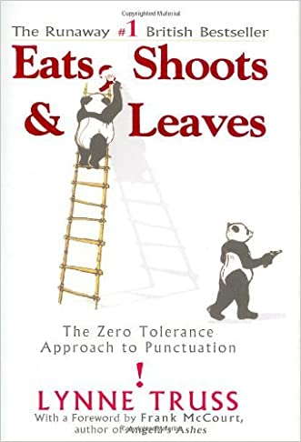 Eats, Shoots & Leaves The Zero Tolerance Approach to Punctuation by Truss, Lynne [Gotham,2004] (Hardcover)