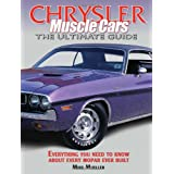Chrysler Muscle Cars: The Ultimate Guide ~ Mike Mueller