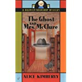The Ghost and Mrs. McClure (Haunted Bookshop Mystery) ~ Alice Kimberly