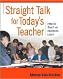 img - for Straight Talk for Today's Teacher: How to Teach so Students Learn by Mack-Kirschner, Adrienne (2005) Paperback book / textbook / text book
