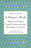img - for Picture's Worth: PECS and Other Visual Communication Strategies in Autism (Topics in Autism) by Andrew Bondy (2001-12-01) book / textbook / text book