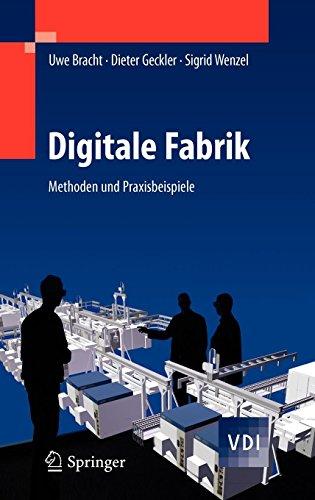 Digitale Fabrik: Methoden und Praxisbeispiele (VDI-Buch)  [Bracht, Uwe - Geckler, Dieter - Wenzel, Sigrid] (Tapa Dura)