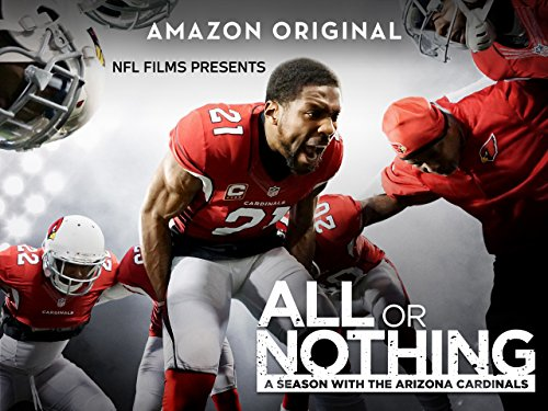 All Or Nothing: A Season With The Arizona Cardinals - Season 1