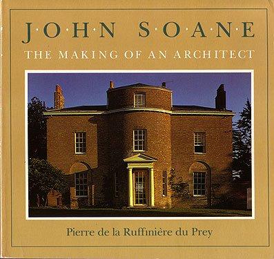 John Soane: The Making of an Architect