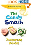 The Candy Smash (The Lemonade War Series Book 4)