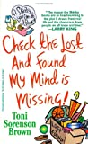 img - for CHECK THE LOST AND FOUND, MY MIND IS MISSING! book / textbook / text book