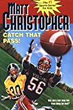 Catch That Pass! (Matt Christopher Sports Series)
