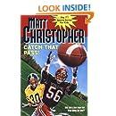Catch That Pass! (Matt Christopher Sports Series)