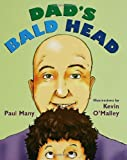 Dad's Bald Head (080279579X) by Paul Many