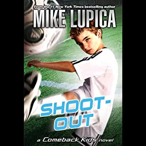 Shoot-Out: A Comeback Kids Novel | [Mike Lupica]