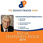Best of Happiness Hour 2014 |  The Dennis Prager Show