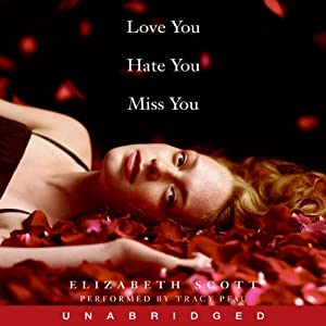 Love You Hate You Miss You | [Elizabeth Scott]