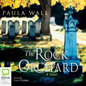 The Rock Orchard: A Novel | [Paula Wall]