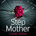 The Stepmother Audiobook by Claire Seeber Narrated by Karina Fernandez