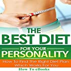The Best Diet for Your Personality: How to Find the Right Diet Plan Which Works for You Hörbuch von  How To eBooks Gesprochen von: Shannon Hirska