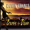 Curse the Dawn: Cassandra Palmer, Book 4 (       UNABRIDGED) by Karen Chance Narrated by Cynthia Holloway
