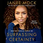 Surpassing Certainty: What My Twenties Taught Me | Janet Mock