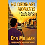 No Ordinary Moments | Dan Millman