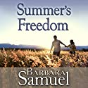 Summer's Freedom Audiobook by Barbara Samuel, Ruth Wind Narrated by Paul Fleschner