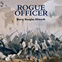 Rogue Officer: A Fancy Jack Crossman Novel (       UNABRIDGED) by Garry Douglas Kilworth Narrated by Terry Wale