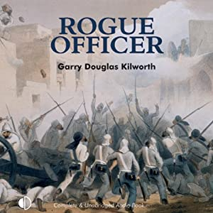 Rogue Officer: A Fancy Jack Crossman Novel | [Garry Douglas Kilworth]