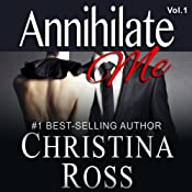 Annihilate Me (Vol. 1): The Annihilate Me Series | Christina Ross