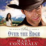 Over the Edge (       UNABRIDGED) by Mary Connealy Narrated by Hillary Huber