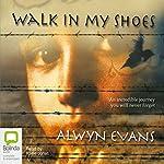 Walk in My Shoes | Alwyn Evans